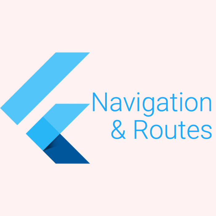 Flutter - Navigation and Routes