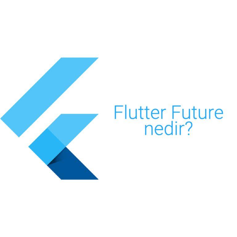 Flutter Future nedir? Nasıl kullanılır?