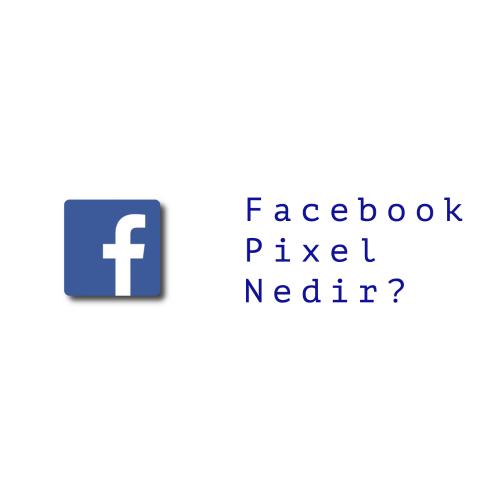 Facebook Pixel nedir?